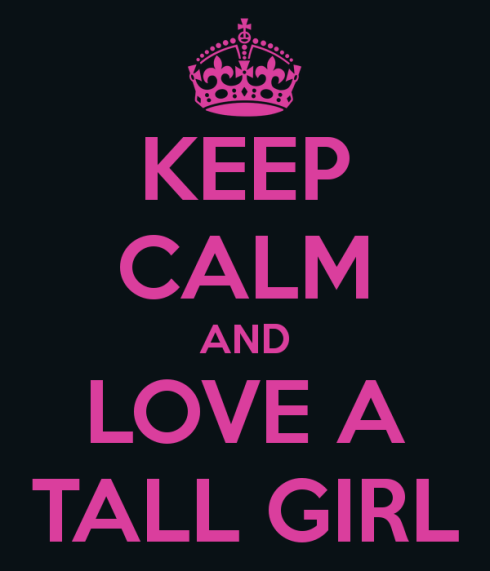 keep-calm-and-love-a-tall-girl-4